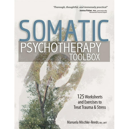 Somatic Psychotherapy Toolbox: 125 Worksheets and Exercises to Treat Trauma & Stress (Other)](Halloween Exercises Worksheets)