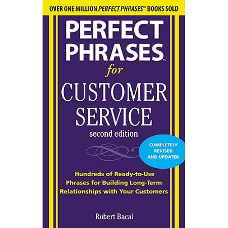 Perfect Phrases for Customer Service : Hundreds of Ready-To-Use Phrases for Handling Any Customer Service (Best Customer Service Phrases)