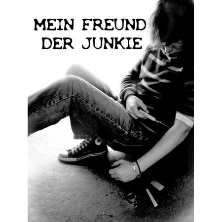 Mein Freund der Junkie - eBook (Mein Großer Kopf Freund)