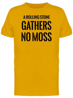 c8e1e1767a Product Image A Rolling Stone Gathers No Moss Tee Men's -Image by  Shutterstock