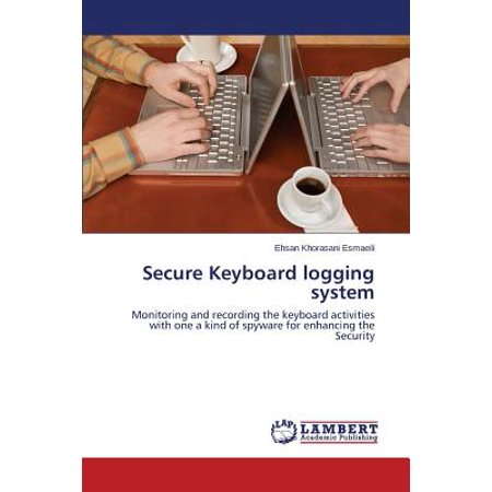Secure Keyboard Logging (Logging System)