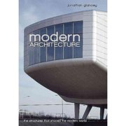 Modern Architecture : The Structures That Shaped the Modern World