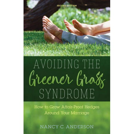 Avoiding the Greener Grass Syndrome : How to Grow Affair-Proof Hedges Around Your (Best Way To Get Grass To Grow)