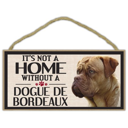 Wood Sign: It's Not A Home Without A DOGUE DE BORDEAUX   Dogs, Gifts - It's Halloween Sign