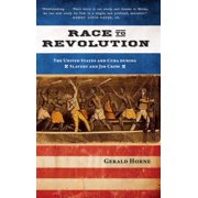 Race to Revolution : The U.S. and Cuba During Slavery and Jim Crow