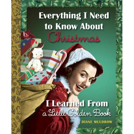 Everything I Need to Know About Christmas I Learned From a Little Golden Book - eBook ()