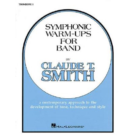 Hal Leonard Symphonic Warm-Ups for Band (Trombone 1) Concert Band Level 2-3 Composed by Claude T. Smith (Trombone Warm Ups)