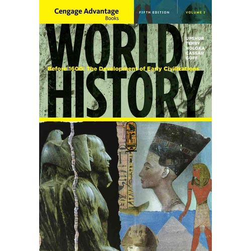 World History: Before 1600: The Development of Early Civilizations: Advantage Edition