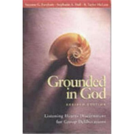 Grounded in God : Listening Hearts Discernment for Group (Listening To God In Times Of Choice)