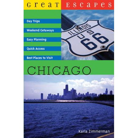 Great Escapes: Chicago: Day Trips, Weekend Getaways, Easy Planning, Quick Access, Best Places to Visit (Great Escapes) -