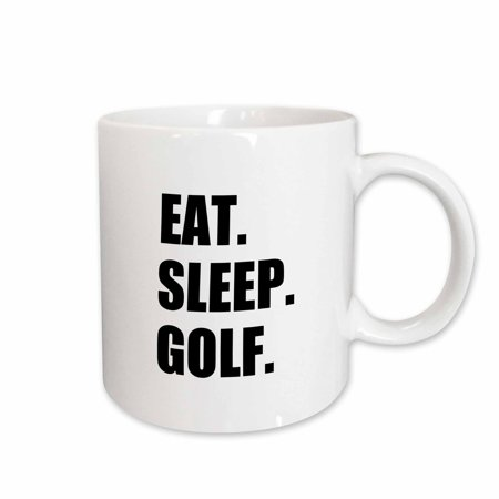 3dRose Eat Sleep Golf. Fun text gifts for golfing enthusiasts and pro golfers, Ceramic Mug, 15-ounce