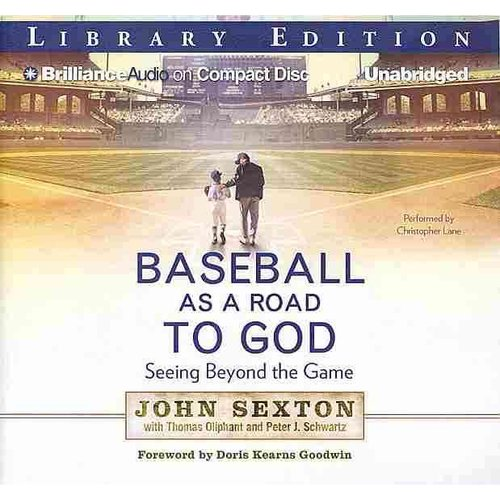Baseball As a Road to God: Seeing Beyond the Game: Library Edition