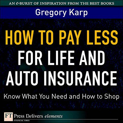 How to Pay Less for Life and Auto Insurance -