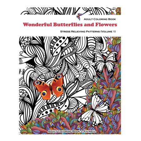 Adult Coloring Book Wonderful Butterflies And Flowers Stress Relieving Patterns Volume 1