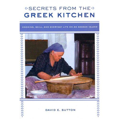 Secrets from the Greek Kitchen: Cooking, Skill, and Everyday Life on an Aegean Island