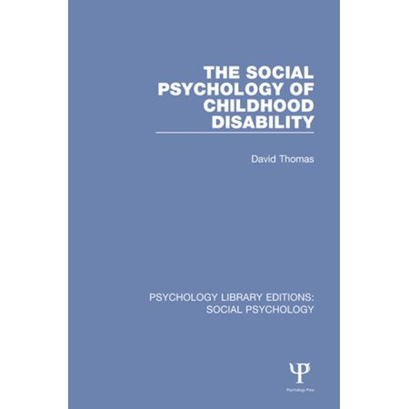 The Social Psychology of Childhood Disability -