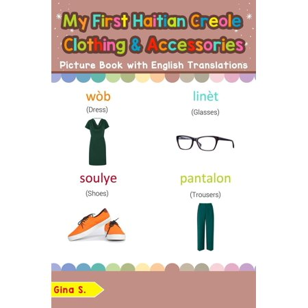 My First Haitian Creole Clothing & Accessories Picture Book with English Translations - eBook ()