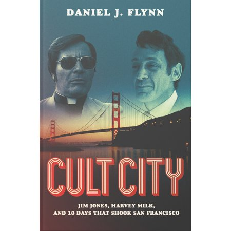 Cult City : Jim Jones, Harvey Milk, and 10 Days That Shook San (Best Cities To Live Near San Francisco)