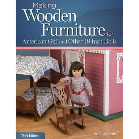 Making Wooden Furniture for American Girl and Other 18-Inch (Best Clay For Doll Making)