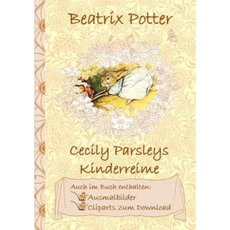 Cecily Parsleys Kinderreime (inklusive Ausmalbilder und Cliparts zum Download) - eBook