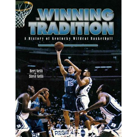 The Winning Tradition  A History Of Kentucky Wildcat Basketball