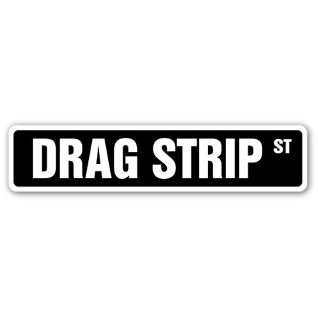 Muscle Car Signs - DRAG STRIP Street Sign race track cars muscle fast| Indoor/Outdoor | 24