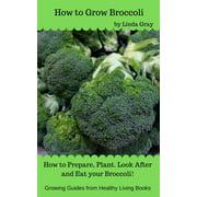 How to Grow Broccoli - eBook