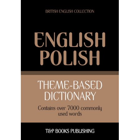Theme-based dictionary British English-Polish - 7000 words -