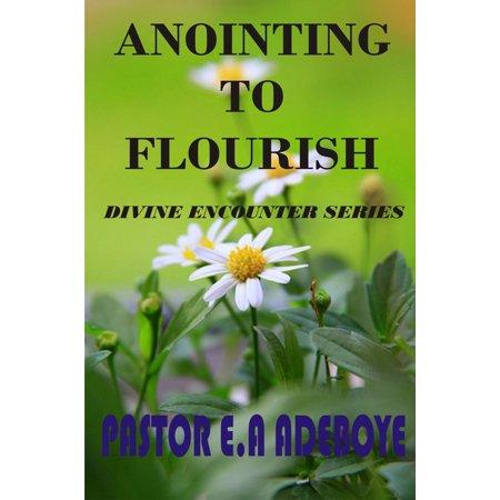 Anointing To Flourish - eBook