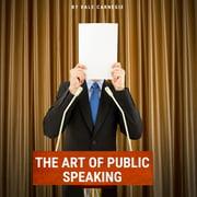 The Art of Public Speaking - Audiobook