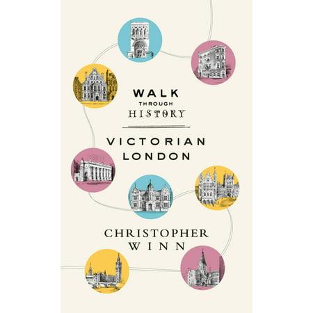 Walk Through History : Discover Victorian London -