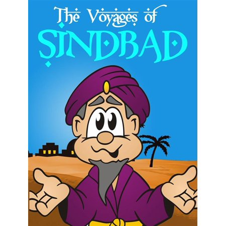 The Voyages of Sindbad the Sailor - Sinbad - The Seven Stories of One Thousand and One Nights [Illustrated Edition] -