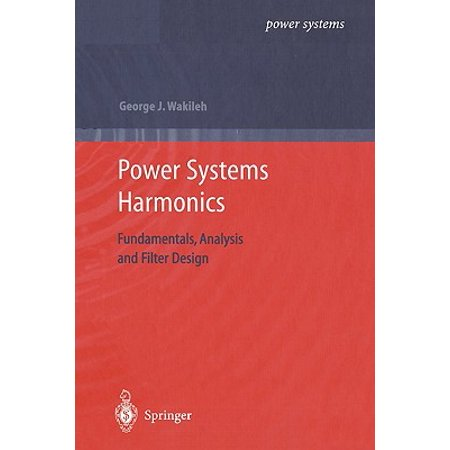 Power Systems Harmonics : Fundamentals, Analysis and Filter