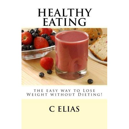 Healthy Eating   The Easy Way To Lose Weight Without Dieting