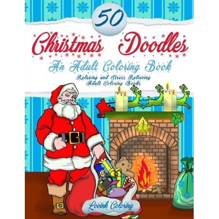 50 Christmas Doodles An Adult Coloring Book Relaxing And Stress Relieving Books