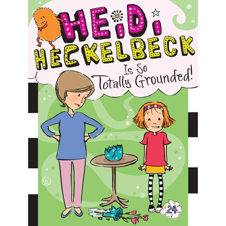 Heidi Heckelbeck Is So Totally Grounded! (Soft Ground)