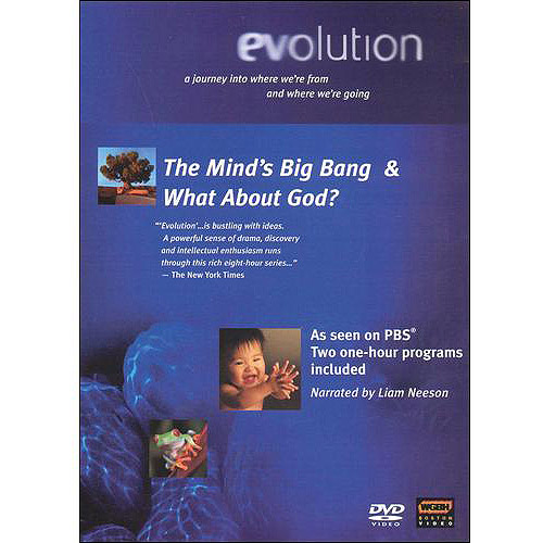 Evolution: The Mind's Big Bang / What About God?