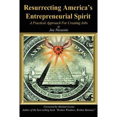 Resurrecting America's Entrepreneurial Spirit : A Practical Approach for Creating - Spirit Store Jobs