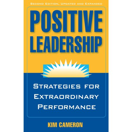 Positive Leadership : Strategies for Extraordinary (Examples Of Positive Feedback On Work Performance)