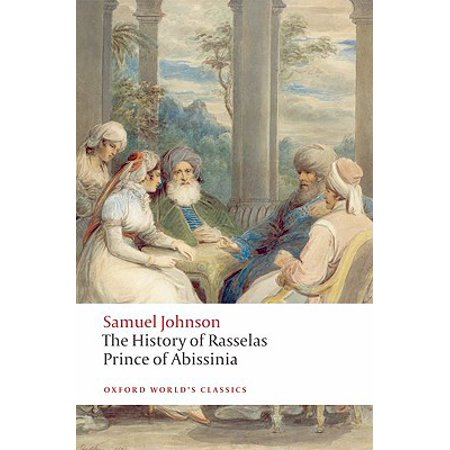 Oxford World's Classics (Paperback): The History of Rasselas, Prince of Abissinia