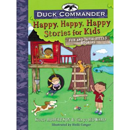 Duck Commander Happy, Happy, Happy Stories for Kids : Fun and Faith-Filled Stories for $<!---->