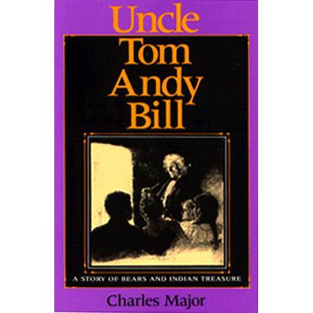 Uncle Tom Andy Bill : A Story of Bears and Indian
