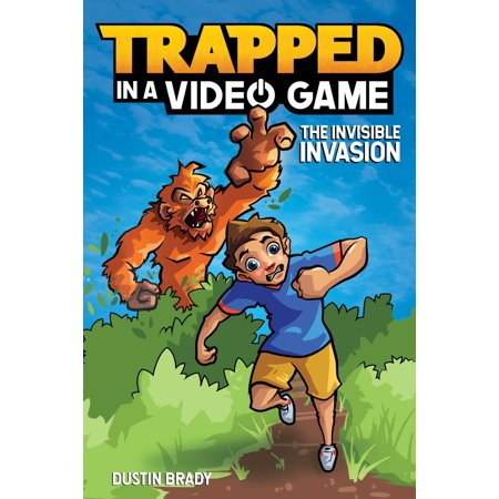 Trapped in a Video Game (Book 2) : The Invisible