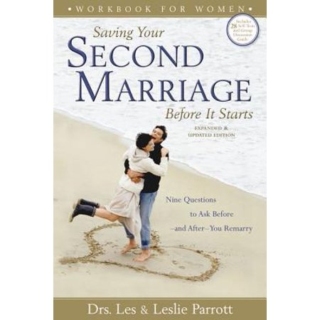 Saving Your Second Marriage Before It Starts Workbook for Women : Nine Questions to Ask Before--And After--You