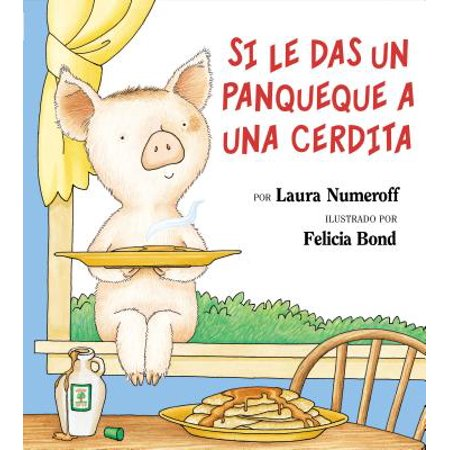 Si Le Das Un Panqueque a Una Cerdita : If You Give a Pig a Pancake (Spanish Edition) - Halloween Pigs In A Blanket Recipe