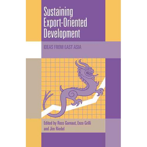 Sustaining Export-Oriented Development : Ideas from East Asia