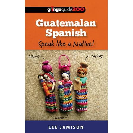 Guatemalan Spanish : Speak Like a Native! - Minions Speak Spanish