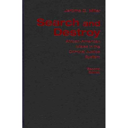Search and Destroy : African-American Males in the Criminal Justice