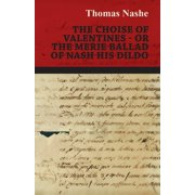 The Choise of Valentines - Or the Merie Ballad of Nash His Dildo - eBook