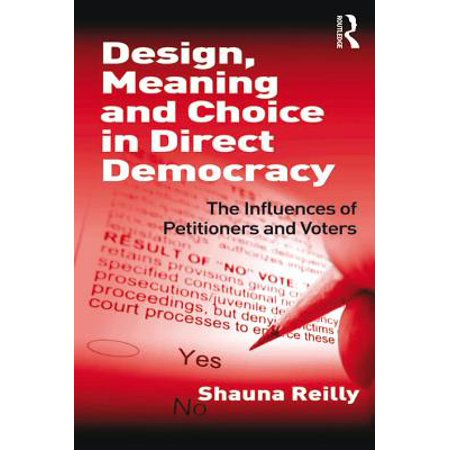 Design, Meaning and Choice in Direct Democracy -